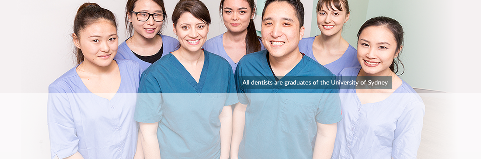 All Dentists are graduates of the University of Sydney