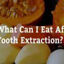 What Can I Eat After Tooth Extraction? 7 Tips from Smiles First Dental